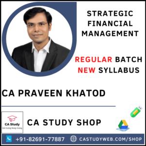 STRATEGIC FINANCIAL MANAGEMENT NEW SYLLABUS REGULAR BY CA PRAVEEN KHATOD