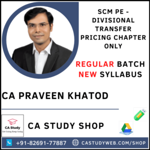 SCM PE DIVISIONAL TRANSFER PRICING ONLY REGULAR BY CA PRAVEEN KHATOD