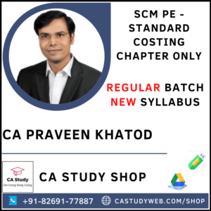 SCM PE STANDARD COSTING ONLY REGULAR BY CA PRAVEEN KHATOD