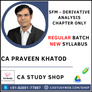 STRATEGIC FINANCIAL MANAGEMENT NEW SYLLABUS DERIVATIVES ONLY BY CA PRAVEEN KHATOD