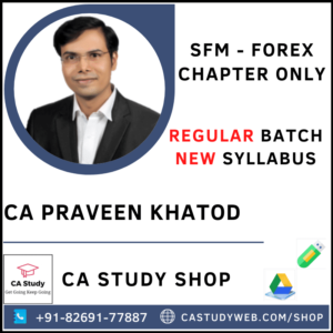 STRATEGIC FINANCIAL MANAGEMENT NEW SYLLABUS FOREX ONLY BY CA PRAVEEN KHATOD
