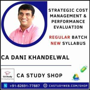STRATEGIC COST MANAGEMENT & PERFORMANCE EVALUATION REGULAR BY CA DANI KHANDELWAL