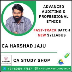 ADVANCED AUDITING & PROFESSIONAL ETHICS NEW SYLLABUS FASTRACK BY CA HARSHAD JAJU