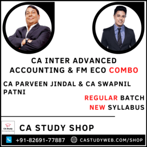 CA INTER ADVANCED ACCOUNTING & FM ECO REGULAR BY CA PARVEEN JINDAL & CA SWAPNIL PATNI