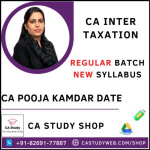 CA INTER TAXATION REGULAR BATCH BY CA POOJA KAMDAR DATE