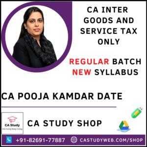 CA INTER TAXATION (GST ONLY) REGULAR BATCH BY CA POOJA KAMDAR DATE
