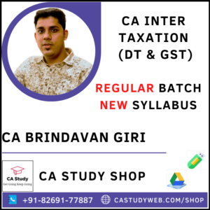 CA INTER TAXATION NEW SYLLABUS REGULAR BY CA BRINDAVAN GIRI