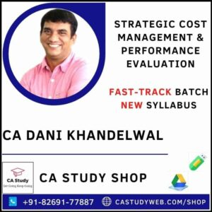 STRATEGIC COST MANAGEMENT & PERFORMANCE EVALUATION FASTRACK BY CA DANI KHANDELWAL