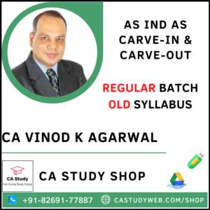 AS & IND AS CARVE-IN & CARVE-OUT OLD SYLLABUS CA VINOD KUMAR AGARWAL