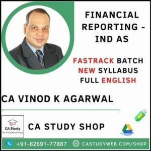 FINANCIAL REPORTING IND AS (FULL ENGLISH) NEW SYLLABUS FASTRACK CA VINOD KUMAR AGARWAL