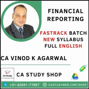FINANCIAL REPORTING (FULL ENGLISH) NEW SYLLABUS FASTRACK CA VINOD KUMAR AGARWAL