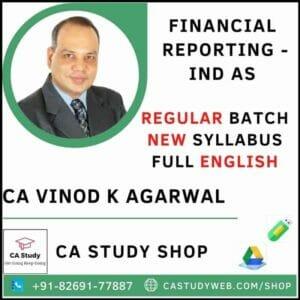 FINANCIAL REPORTING IND AS (FULL ENGLISH) NEW SYLLABUS REGULAR CA VINOD KUMAR AGARWAL