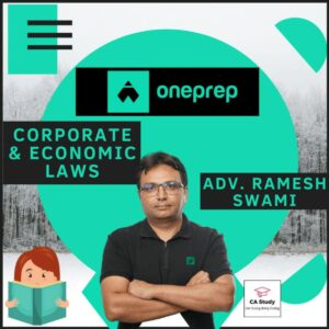 CORPORATE AND ECONOMIC LAWS REGULAR BY ADV RAMESH SWAMI ONEPREP COURSE
