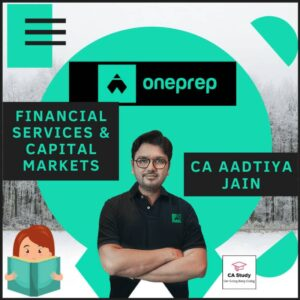 FINANCIAL SERVICES AND CAPITAL MARKETS (PAPER 6B) REGULAR BY CA AADITYA JAIN ONEPREP COURSE