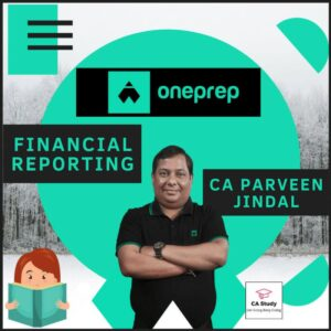 FINANCIAL REPORTING BY CA PARVEEN JINDAL ONEPREP COURSE