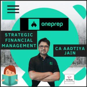 STRATEGIC FINANCIAL MANAGEMENT BY CA AADITYA JAIN ONEPREP COURSE